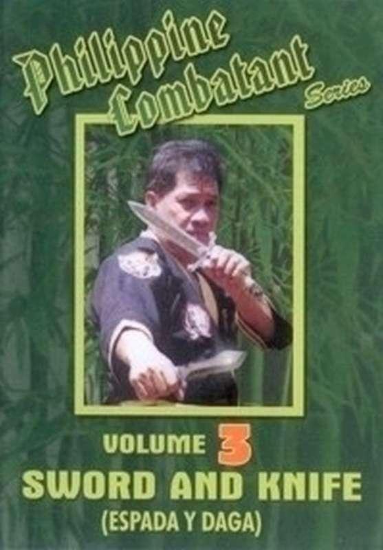 Philippine combatant vol.3 sword & knife video arnis+escrima+kali