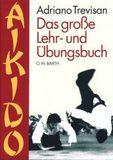 Aikido - Das große Lehr- und Übungsbuch