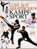 Lust auf asiatischen Kampfsport