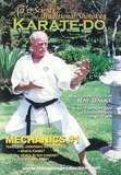 The Art & Science of Traditional Shotokan Karate-Do Mechanics Vol.1