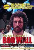 The Life & Legend of Bob Wall - von Bob Wall