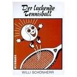 Der lachende Tennisball - Willi Schönherr