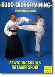 Budo Crosstraining - Bewegungsdrill im Kampfsport
