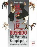 Bushido Die Welt des Kampfsports - Christian Ambach