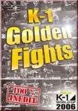 Abanico  K-1 Grand Prix 2006, Golden Fights