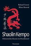 Palisander Shaolin Kempo - Chinesisches Karate im Drachenstil - Roland Czerni und Klaus Konrad