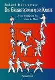 Palisander  Die Grundtechniken des Karate - Weißgurt bis 1. Dan
