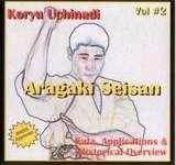 Koryu Uchinadi Vol.2 Aragaki Seisan Kata, Applications & Historical Overview