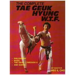 The Complete Tae Geuk Hyung W.T.F.