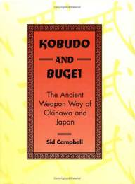 Kobudo and Bugei - The Ancient Weapon Way of Okinawa and Japan