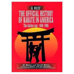 The Official History of Karate in America - The Golden Age 1968-1986