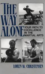 The Way Alone - Your Path to Excellence in the Martial Arts
