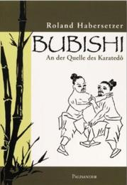 Bubishi - An der Quelle des Karate Do