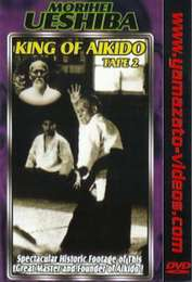 King of Aikido Morihei Ueshiba Vol.2
