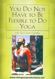 You Do Not Have to Be Flexible to Do Yoga