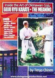Inside the Art of Okinawan Goju Ryu Karate The Meaning