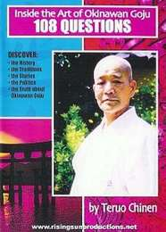 Inside the Art of Okinawan Goju Ryu Karate 108 Questions
