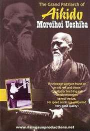 The Grand Patriarch of Aikido Morihei Ueshiba