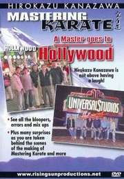 Mastering Karate A Master Goes to Hollywood