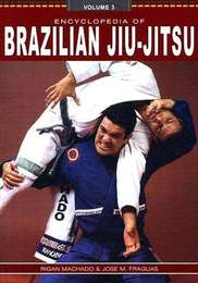 Encyclopedia of Brazilian Jiu Jitsu - Vol 3