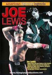 Joe Lewis  American Fighting Legend