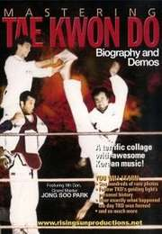 Mastering Taekwondo Biography and Demos