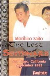 The Lost Seminars Morihiro Saito Vol.6
