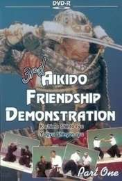 3rd Aikido Friendship Demonstration Vol.1