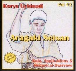 Koryu Uchinadi Vol.2 Aragaki Seisan Kata, Applications & Historical Overview