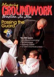Mastering Brazilian Jiu-Jitsu Groundwork - Passing the Guard