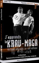 J'apprends le Krav-Maga - Méthode officielle de self-défense - Tome 4 Programmes ceinture marron