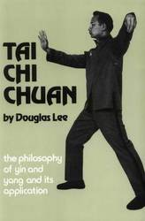 Tai Chi Chuan - The Philosophy of Yin and Yang and its Application