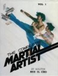 The Complete Martial Artist Vol. 1