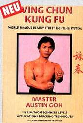 Wing Chun Kung Fu - World famous deadly Street Fighting System Vol. 1