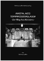 Martial Arts Trainingsgrundlagen - Der Weg des Meisters