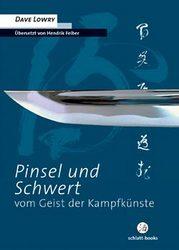 Pinsel und Schwert - vom Geist der Kampfkünste