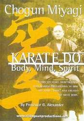 Karate Do Body, Mind, Spirit Chogun Miyagi