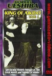 King of Aikido Morihei Ueshiba Vol.1
