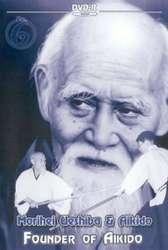 Morihei Ueshiba & Aikido Vol. 6 Founder of Aikido