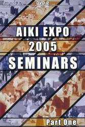 Aikido Aiki Expo 2005 Seminar Vol. 1