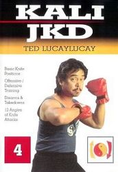 Kali Jeet Kune Do Vol.4