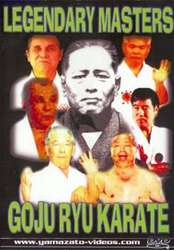 Legendary Masters Goju Ryu Karate
