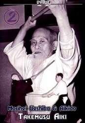 Morihei Ueshiba & Aikido Vol.2 Takemusu Aiki