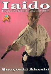 Iaido, Die Kunst Das Schwert zu ziehen