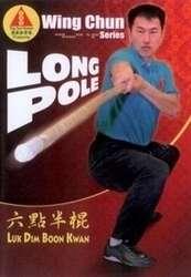 Wing Chun Long Pole Luk Dim Boon Kwan