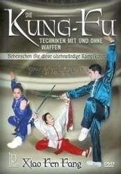 Die Kung-Fu Techniken mit und ohne Waffen